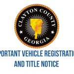 Clayton County: Important Vehicle Registration and Title Notice
