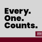 Census 2020: Every. One. Counts. Safe and Secure Process  (15 seconds)
